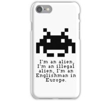 Alien in Europe (brexinvaders)  iPhone Case/Skin