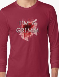 I'm a Grimm - addicted Long Sleeve T-Shirt