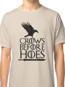 Game of Thrones - Crows Before H*es Classic T-Shirt