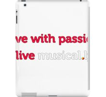 I love music t-shirt, Live with passion live musical.ly iPad Case/Skin