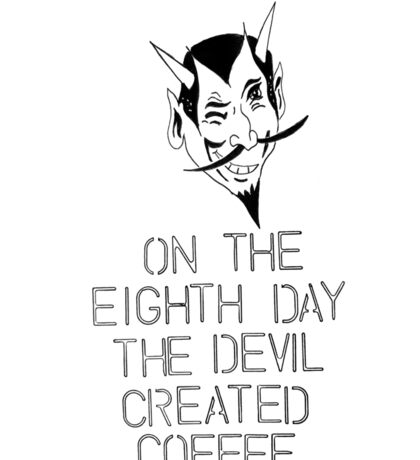 on the eighth day the devil created coffee Sticker