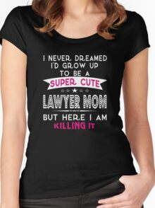 A Super cute Lawyer Mom Women's Fitted Scoop T-Shirt