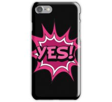 T-shirt Yes iPhone Case/Skin