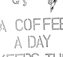a coffee a day keeps the rage at bay. coffee quote Sticker