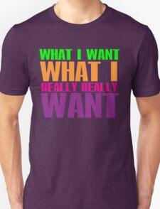 I'll tell what I want.... Unisex T-Shirt