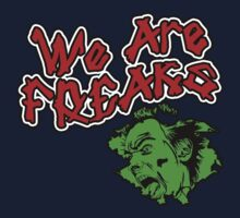 We Are Freaks by dejava
