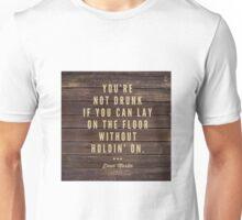 Drunk  Unisex T-Shirt