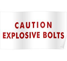 CAUTION EXPLOSIVE BOLTS ALERT - 2001 SPACE ODYSSEY Poster