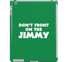 Don't Front on the Jimmy iPad Case/Skin