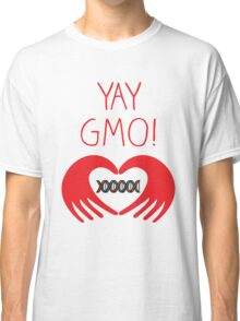 YAY GMO! 2 Classic T-Shirt
