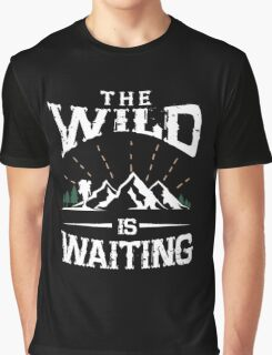 The wild is waiting awesome outdoors camping funny t-shirt Graphic T-Shirt