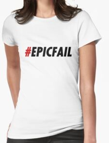Epic Fail Womens Fitted T-Shirt