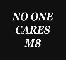 NO ONE CARES M8 Unisex T-Shirt