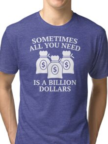 A Million Dollars Tri-blend T-Shirt