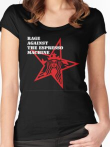 Rage Against The Espresso Machine Women's Fitted Scoop T-Shirt