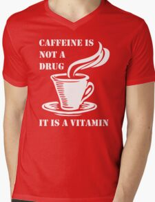 Caffeine Is Not A Drug Mens V-Neck T-Shirt