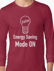 Energy Saving Mode On Long Sleeve T-Shirt