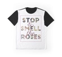 Stop & Smell the Roses Graphic T-Shirt
