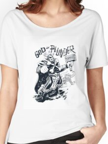 god plunder Women's Relaxed Fit T-Shirt