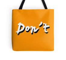 Don't Tote Bag