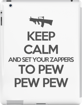 Starkid: Keep calm and set your zappers to pew pew pew (grey) by Wipi Oly