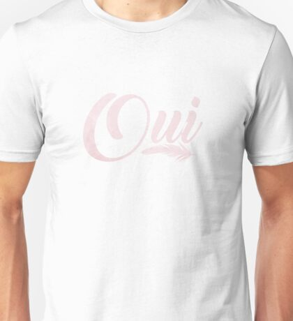 Oui! Yes! Unisex T-Shirt
