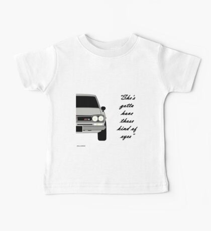 """Nissan Skyline 2000 GT-R - """"She's gotta have those kind of eyes"""" Baby Tee"""