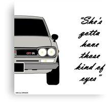 "Nissan Skyline 2000 GT-R - ""She's gotta have those kind of eyes"" Canvas Print"