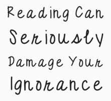 Damage Your Ignorance by PatiDesigns