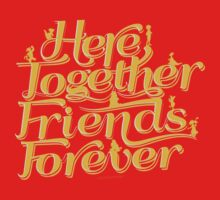 Here Together, Friends Forever T-Shirt