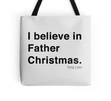 I Believe in Father Christmas. Tote Bag