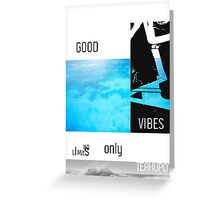 Teahupo'o Good Vibes only surf version Greeting Card