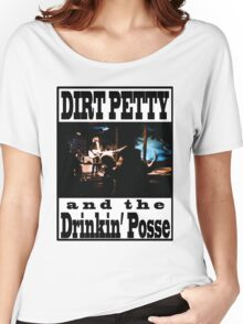 Dirt Petty and the Drinkin' Posse Shirt design #1 Women's Relaxed Fit T-Shirt