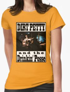 Dirt Petty and the Drinkin' Posse Shirt design #1 Womens Fitted T-Shirt
