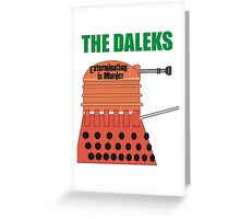 Extermination is Murder Greeting Card