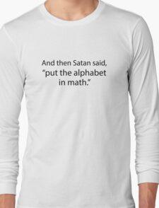 Put The Alphabet In Math Long Sleeve T-Shirt