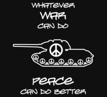 Whatever War Can Do, Peace Can Do Better Kids Tee