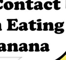 Never Make Eye Contact When Eating A Banana Sticker