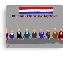 Cloning, A Republican Nightmare, by Roger Pickar, Goofy America Canvas Print