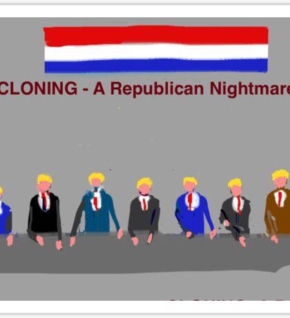 Cloning, A Republican Nightmare, by Roger Pickar, Goofy America Sticker
