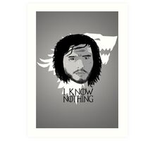 I know nothing Art Print
