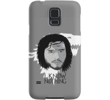 I know nothing Samsung Galaxy Case/Skin
