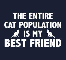 The Entire Cat Population Is My Best Friend Kids Tee