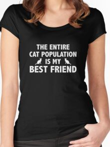 The Entire Cat Population Is My Best Friend Women's Fitted Scoop T-Shirt