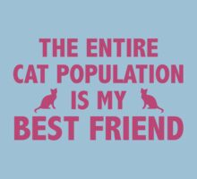 The Entire Cat Population Is My Best Friend One Piece - Short Sleeve