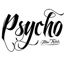 Psycho by Tattoo Rebels The Best Shop