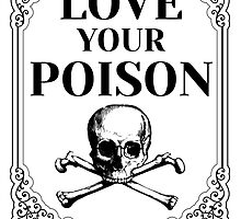 Love Your Poison by Tattoo Rebels The Best Shop