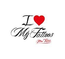 I Love My Tattoos Photographic Print