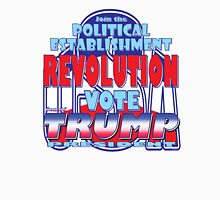 Join the Political Establishment REVOLUTION Unisex T-Shirt