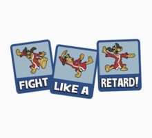 Fight Like A Retard by chachi-mofo